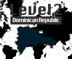 Level 2 - Dominican Republic